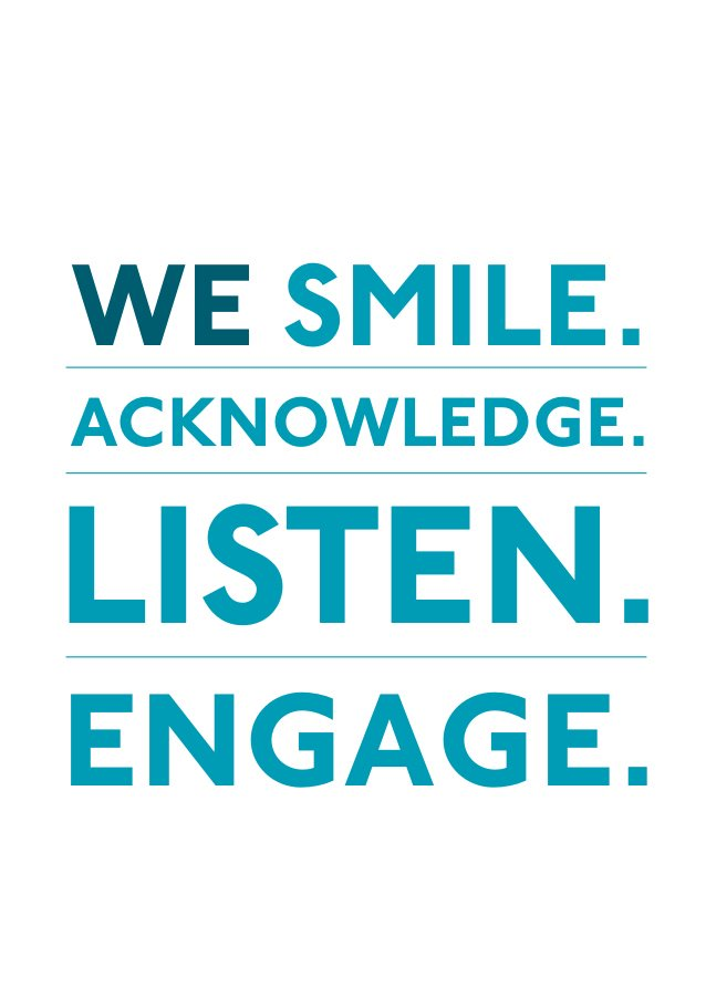 we smile acknowledge listen and engage