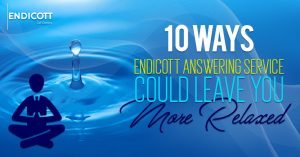 10 Ways Endicott Answering Services Could Leave You More Relaxed