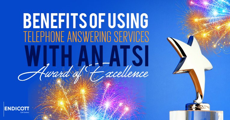Benefits of Using Telephone Answering Services with an ATSI Award of Excellence